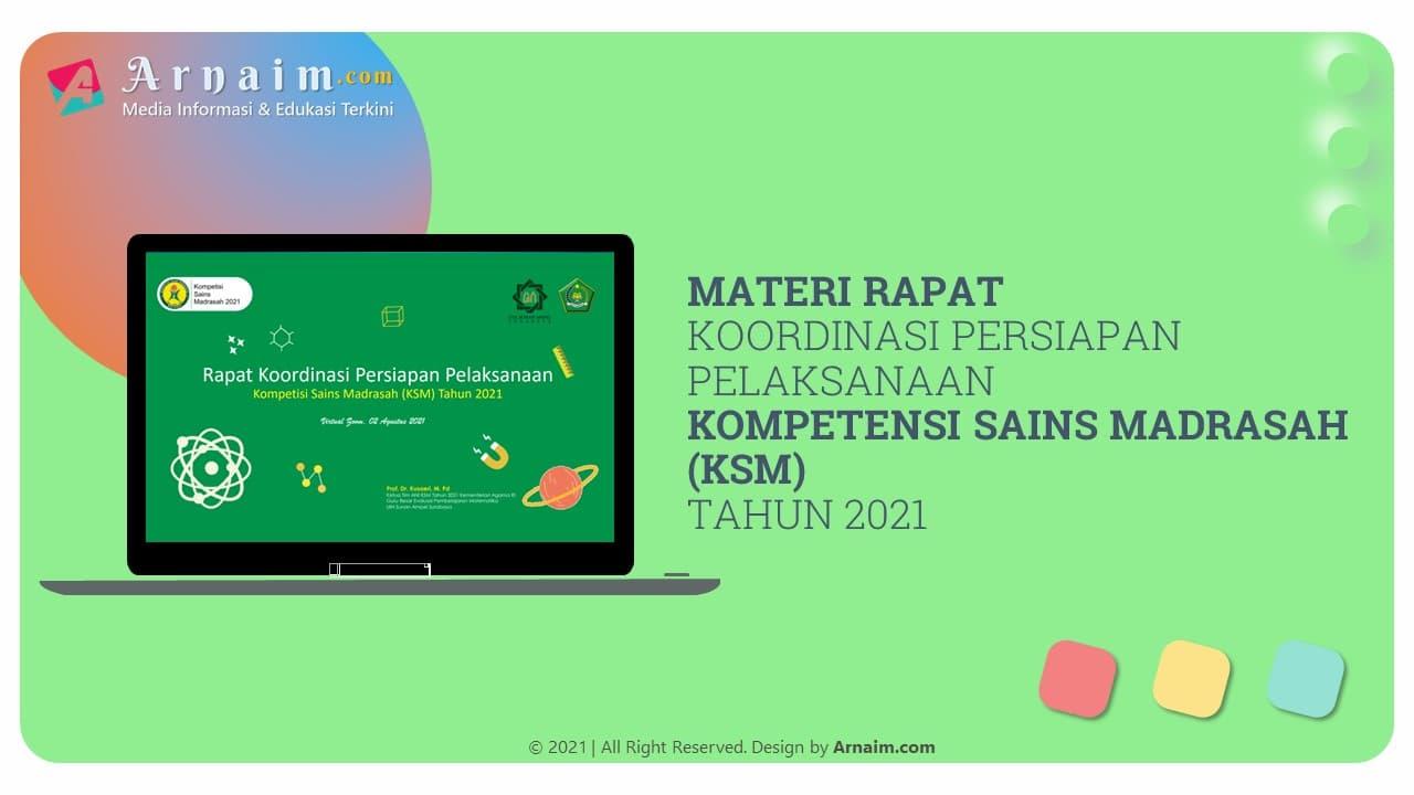ARNAIM.COM - MATERI RAPAT KOORDINASI PERSIAPAN PELAKSANAAN KSM TAHUN 2021