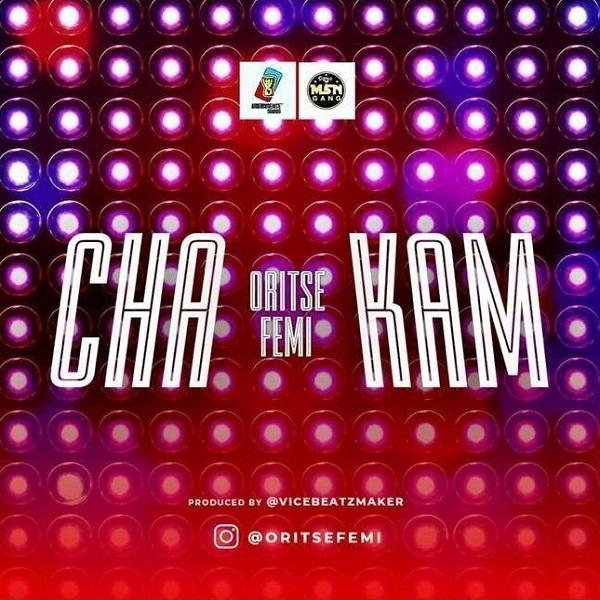 [Music] Oritse Femi – Cha Kam