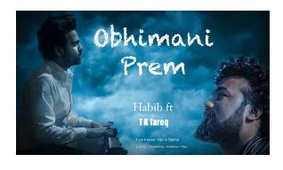 Obhimani Prem Lyrics (অভিমানী প্রেম) T K Tareq | Habib Wahid