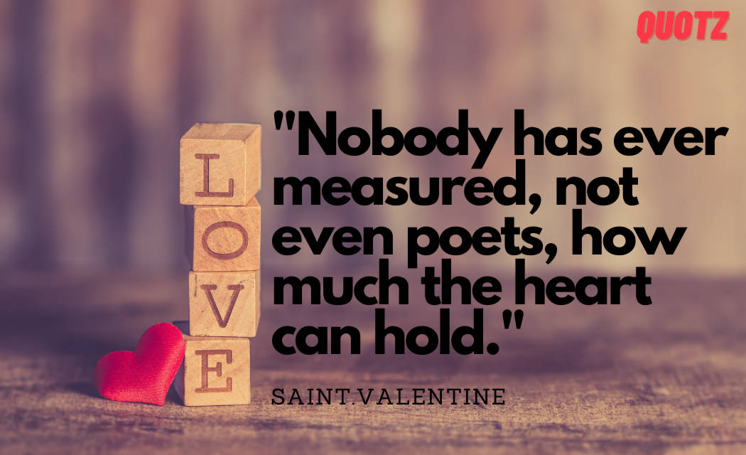 Best Quotes By saint Valentine on love, romance, true love, with quotes images.