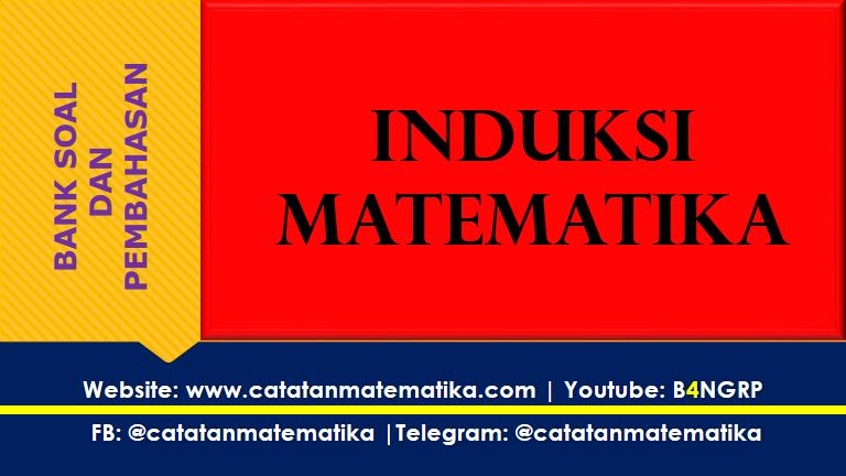 Soal Induksi Matematika dan Pembahasan