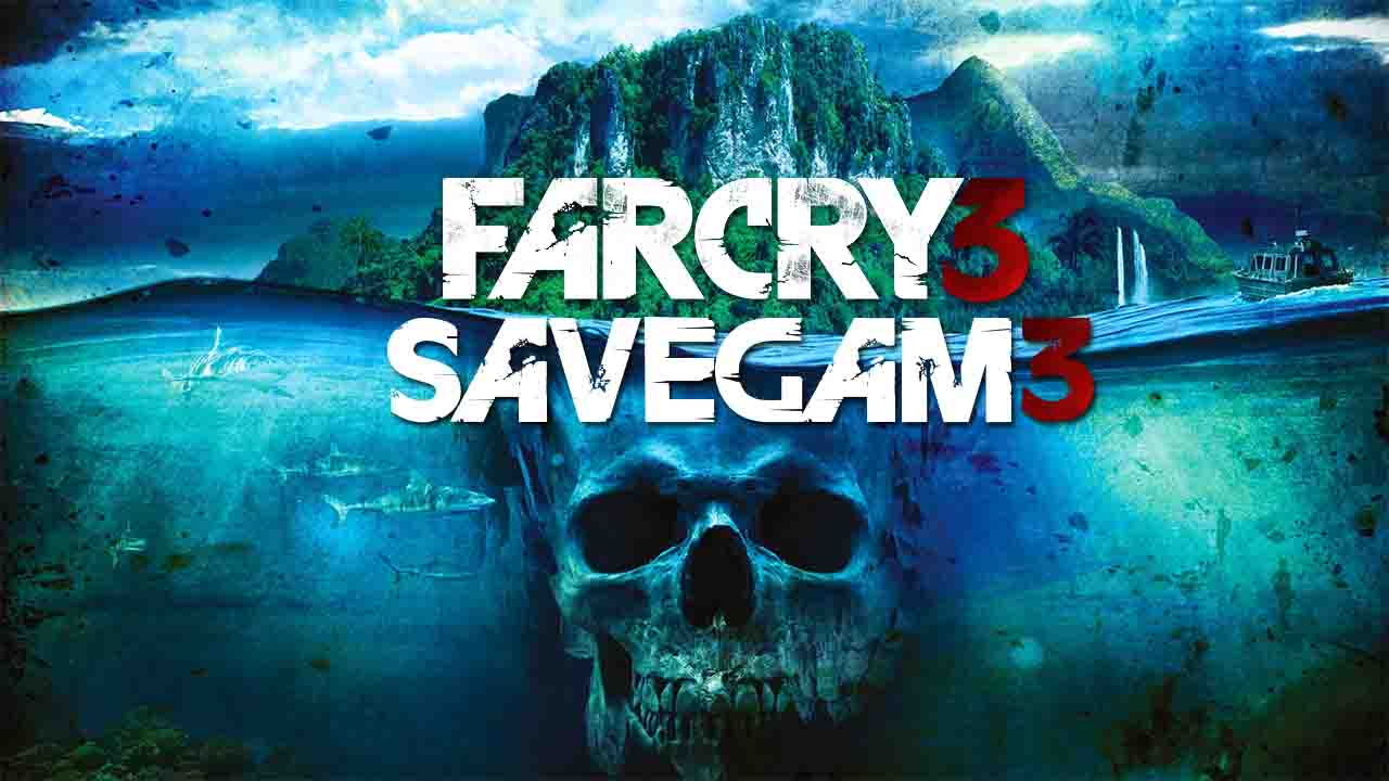 Your Save Games Far Cry 3 100 Pc Save Game