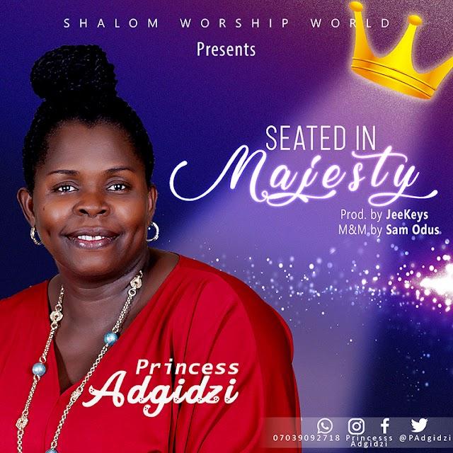 MUSIC: Princess Adgidzi - Seated in Majesty