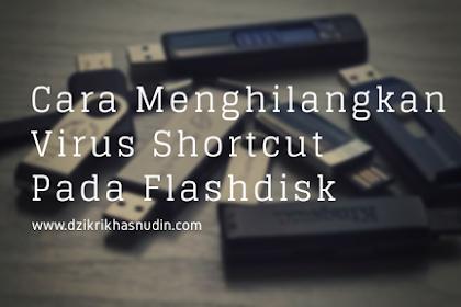 Cara Menghapus Virus Shortcut Pada Flashdisk Melalui CMD