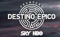 Promoção Destino Épico SKY e HBO destinoepicoskyhbo.com.br
