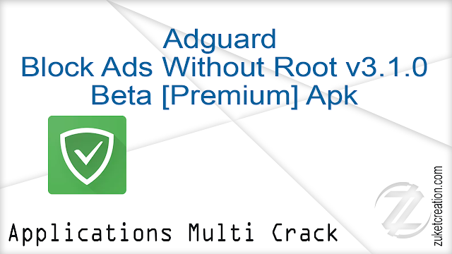 Adguard – Block Ads Without Root v3.1.0 Beta [Premium] Apk   |   14 MB