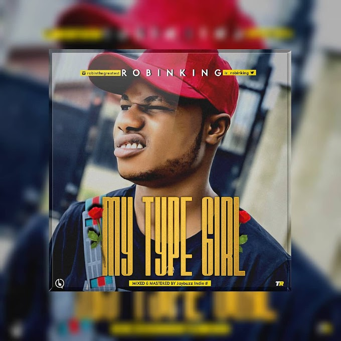 MUSIC PREMIERE: ROBINKING - MY TYPE GIRL