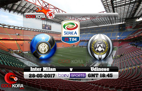 مشاهدة مباراة إنتر ميلان وأودينيزي اليوم 28-5-2017 في الدوري الإيطالي