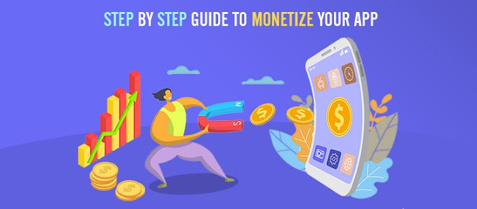 How to Monetize Your App? - An Effective Guide