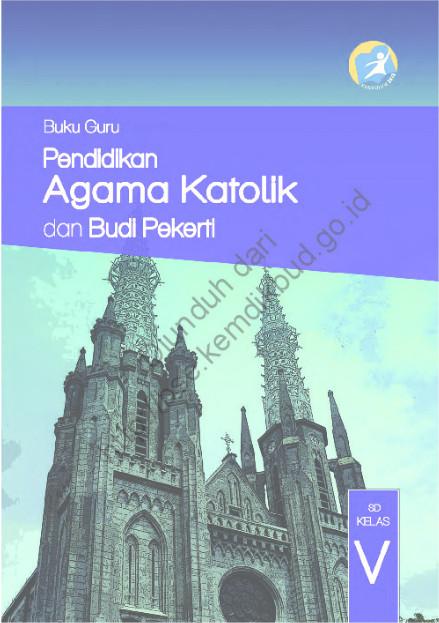 Download Buku Guru Kurikulum 2013 SD Kelas 5 Mata Pelajaran Pendidikan Agama Katolik dan Budi Pekerti
