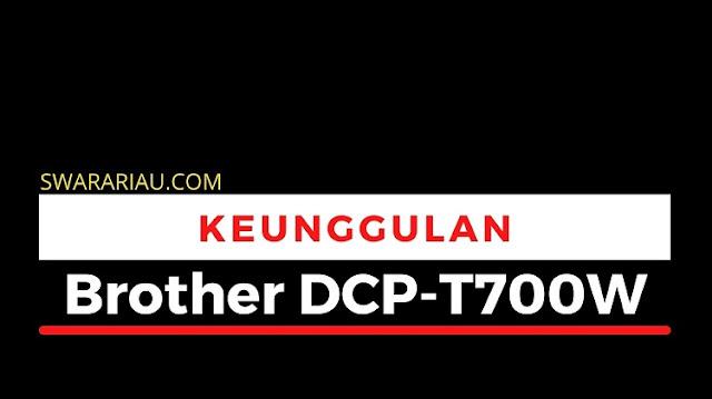 Keunggulan Printer Brother DCP-T700W
