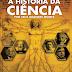A História da Ciência Por Seus Grande Nomes