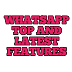 WHATSAPP  TOP AND LATEST HIDDEN FEATURES, TRICKS and TIPS