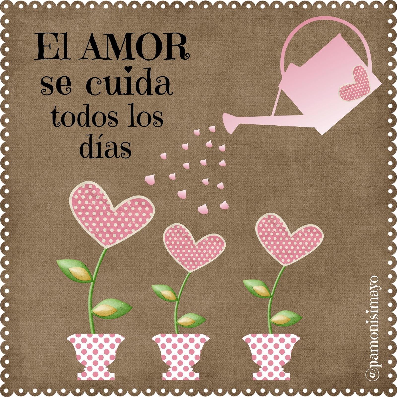 el amor se cuida todos los días @pamonisimayo