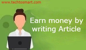 How to make money online by writing article - TechToSmart