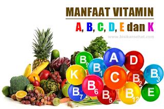 Manfaat Vitamin A, B, C, D, E, K (Paling Lengkap)