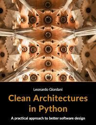 Clean Architectures in Python - A practical approach to better software design