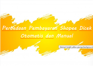 Perbedaan Pembayaran Shopee Dicek Otomatis dan Manual