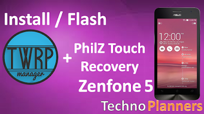 Install flash TWRP - Philz Recovery for Zenfone 5