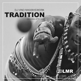 Dj Vino Massivework - Tradition (Original Afro Mix) [Prod. Dj Vino Massivework]