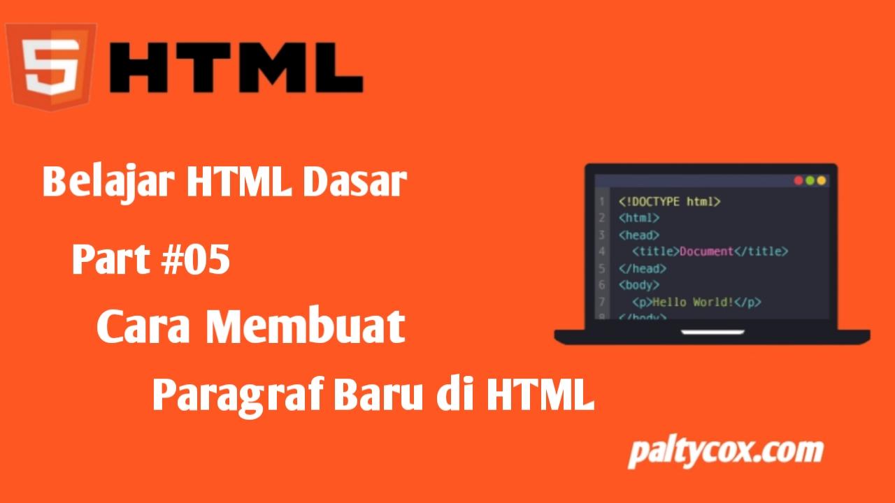 HTML Dasar Part 05: Cara Membuat Paragraf di HTML