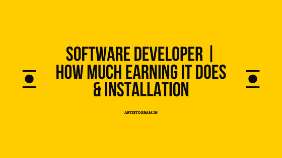 Software Developer   how Much Earning it does & installation