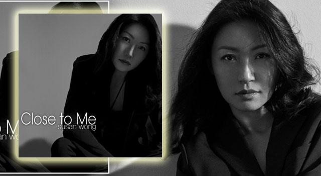 Susan Wong - Close To Me 2019