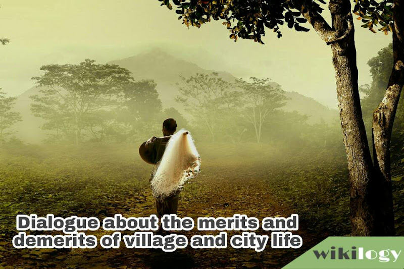 Dialogue about the merits and demerits of village and city life