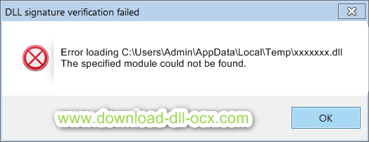 Error loading C:\Users\Admin\AppData\Local\Temp\xxxxxxx.dll  The specified module could not be found.
