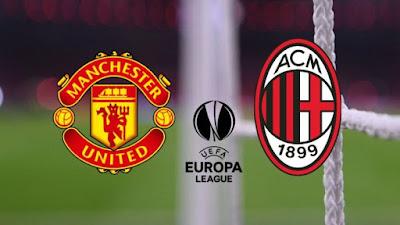 مشاهدة مباراة مانشستر يونايتد ضد ميلان 11-3-2021 بث مباشر في الدوري الاوروبي