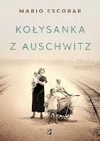 """""""Kołysanka z Auschwitz"""" – Mario Escobar"""