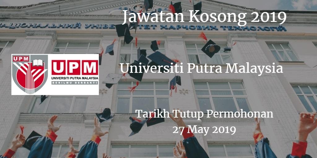 Jawatan Kosong UPM 27 May 2019