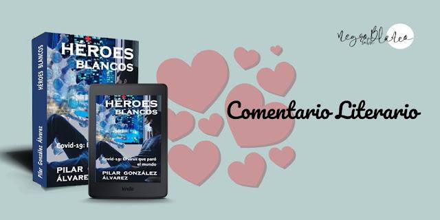Comentario Literario. Blog Negro sobre Blanco. Héroes Blancos. Pilar González. María Loreto Navarro