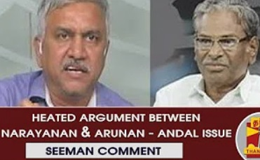 Ayutha Ezhuthu | Heated argument between Narayanan and Arunan | Andal Issue – Seeman Comment