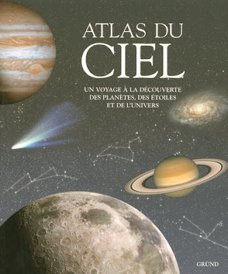 Atlas du ciel Un voyage à la découverte des planètes et de l'univers - Adriana Rigutti - Gründ