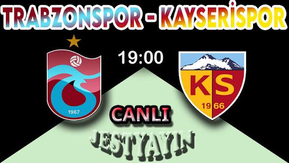 Trabzonspor - Kayserispor Maçını canlı izle
