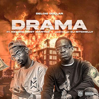Delcio Dollar Feat Kelson Most Wanted - Drama (Rap) [Download]