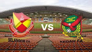 Live Streaming Keputusan Selangor VS Kedah Final TM Piala Malaysia 2016