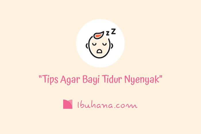 tips agar bayi tidur nyenyak di malam hari
