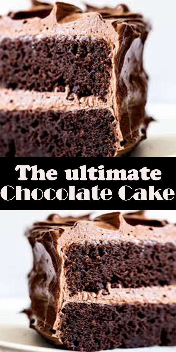 The ultimate Chocolate Cake #Theultimate #Chocolate #Cake #TheultimateChocolateCake #dessert