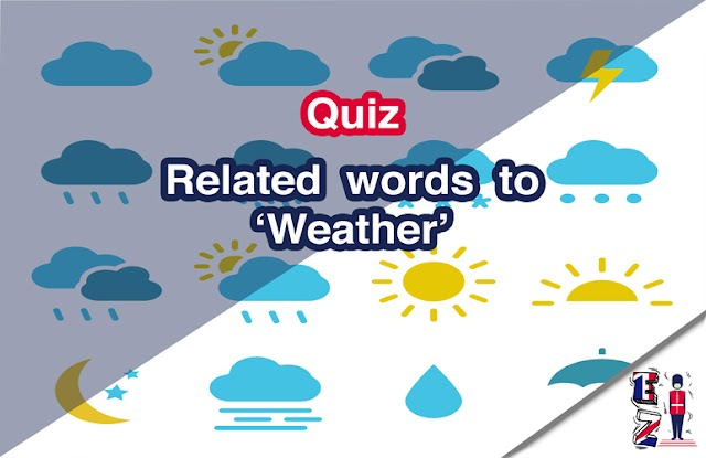 Quiz - Related words to 'Weather'