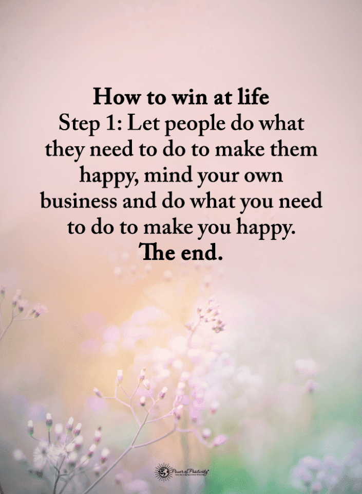 Life Quotes, Mind Your Own Business Quotes, Quotes,