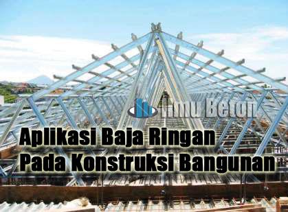 jenis bentuk baja ringan ini dia aplikasi pada konstruksi bangunan ilmu beton