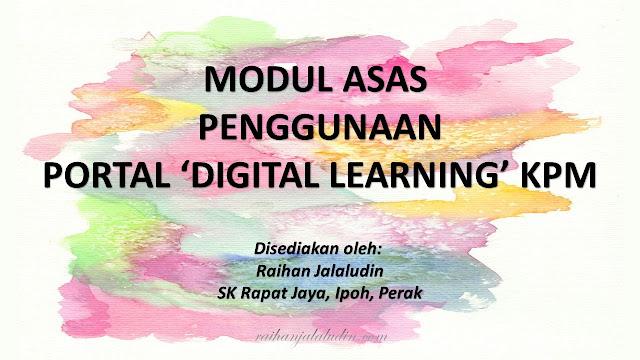 """Modul Asas Penggunaan Portal """"Digital Learning"""" KPM"""