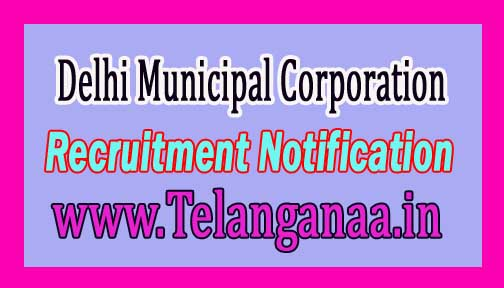 DMC (Delhi Municipal Corporation) Recruitment Notification 2016