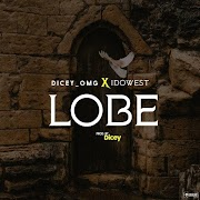Dicey ft. Idowest – Lobe
