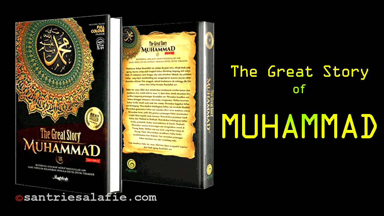 The Great Story of MUHAMMAD Best Seller by Santrie Salafie