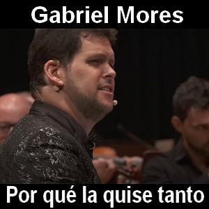 Gabriel Mores - Por que la quise tanto