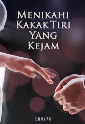 Novel Menikahi Kakak Tiri Yang Kejam Karya Enny76 Full Episode