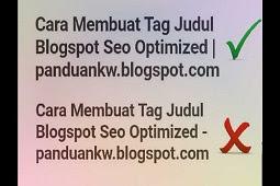 Cara Membuat Tag Judul Blog Agar SEO Friendly
